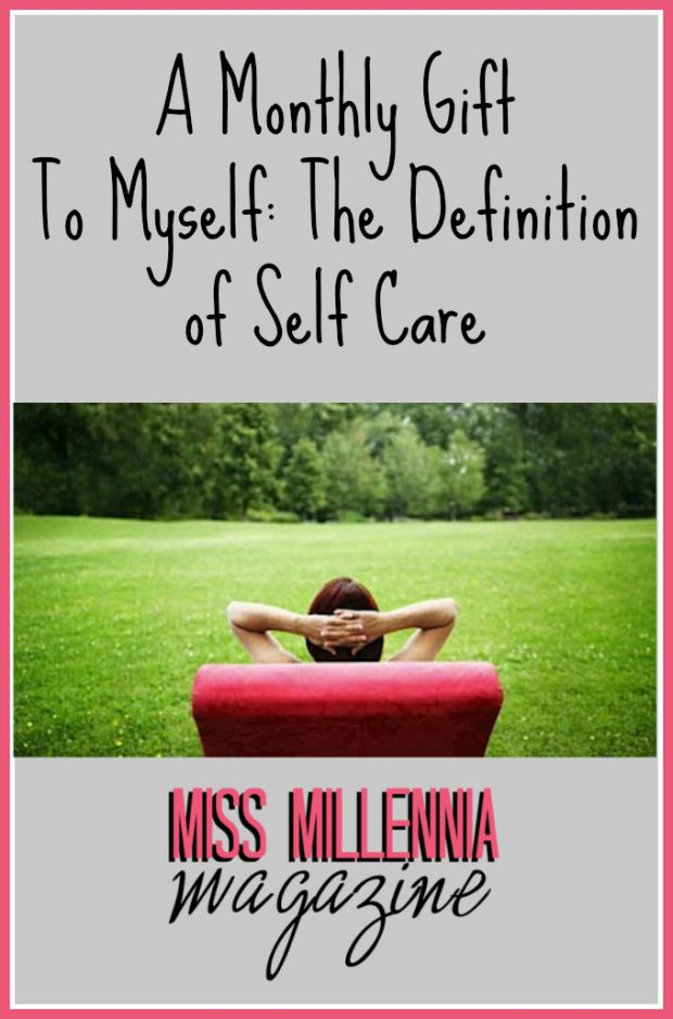 "Self-care is important–especially for Millennials today. Growing up, all that we've is ""work hard and play later"". http://missmillmag.com/monthly-gift-definition-self-care/"