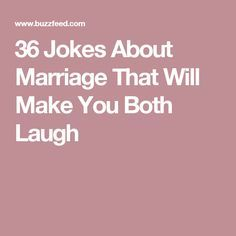 36 Jokes About Marriage That Will Make You Both Laugh