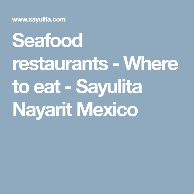 Seafood restaurants - Where to eat - Sayulita Nayarit Mexico