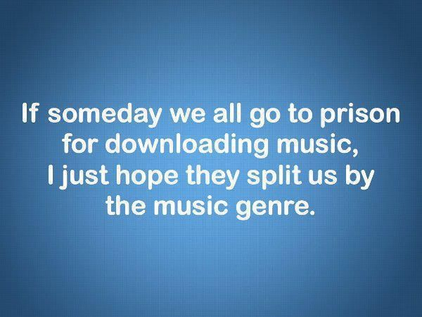 If someday we all go to prison for downloading music,...  www.picamba.com