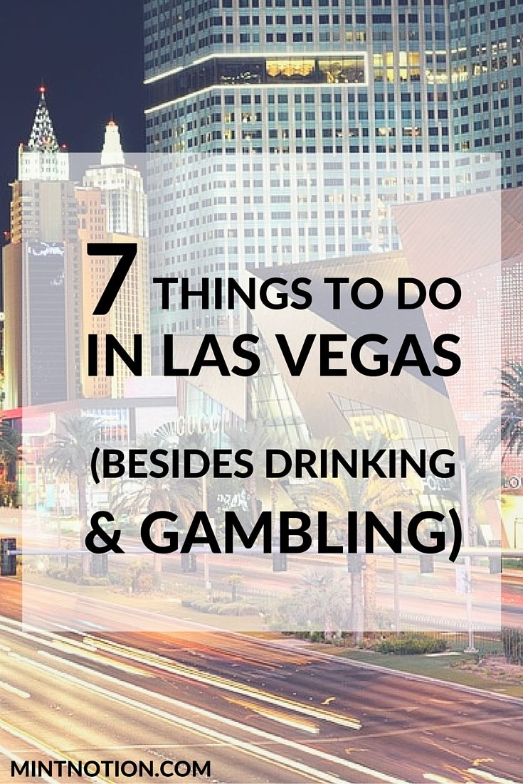 When I mentioned I was going to Vegas for vacation last summer, people jumped to the assumption that I was there to gamble. Gambling wasn't even on my Vegas agenda, but still many people seem to get that impression of Vegas and write it off as a place to visit based on that false assumption alone. There are so much to do in Vegas that doesn't involve gambling or drinking. Click here to find out he best things to do in Vegas (besides drinking & gambling).