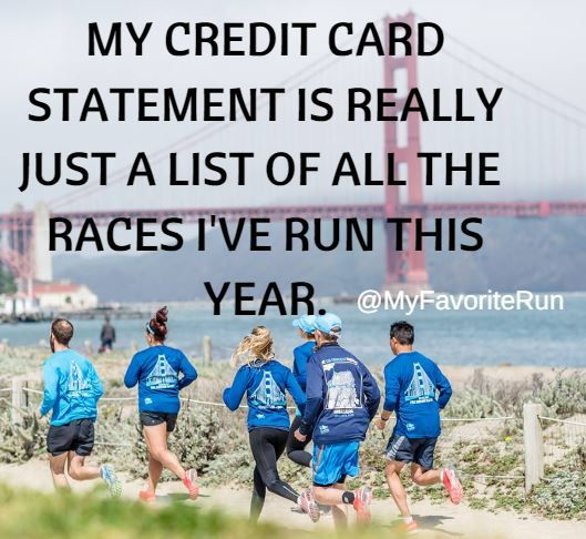 My Credit Card Statement is really just a list of all the races I've run this year.