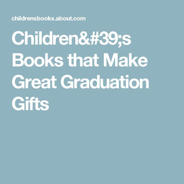 Children's Books that Make Great Graduation Gifts