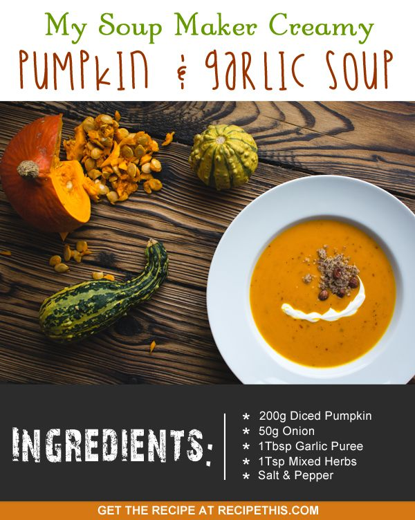 my soup maker recipe for pumpkin and garlic soup :)