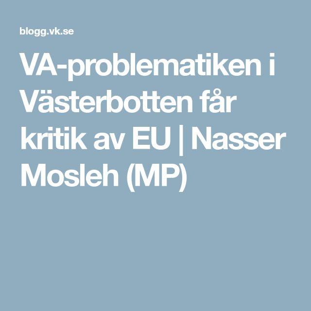 VA-problematiken i Västerbotten får kritik av EU | Nasser Mosleh (MP)