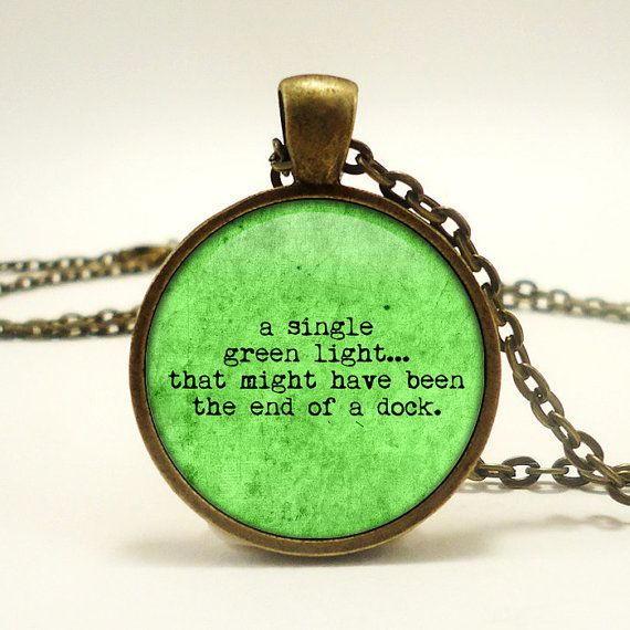Pendant Necklace: Great Gatsby Quote:  a single green light...that might have been the end of a dock - by RosiesPendants, $12.95