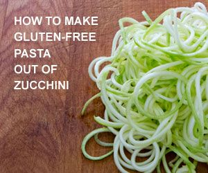 How to make gluten-free pasta out of zucchini