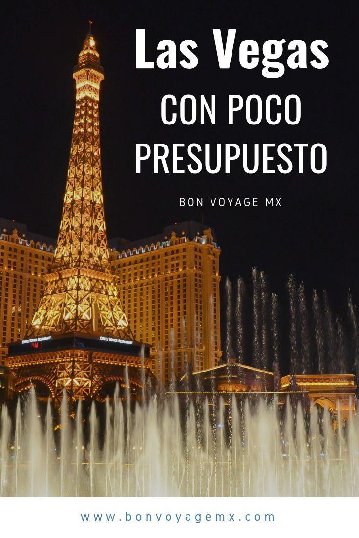 Las Vegas Con Poco Presupuesto Bon Voyage Espectáculos De Las Vegas Viajar A Estados Unidos Viaje A California