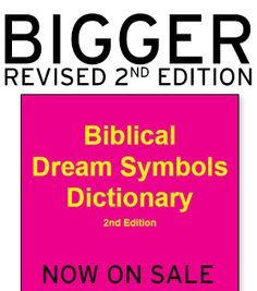 (Unlike the image, this site is Free)  It is a reference of many common dream symbols and their Biblical meaning.