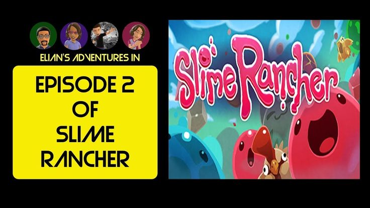 Slime Rancher Episode 2 - YouTube