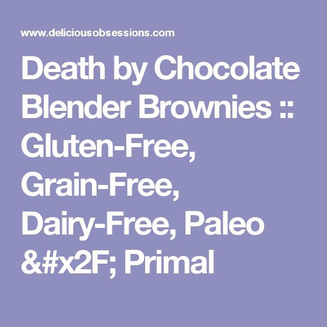 Death by Chocolate Blender Brownies :: Gluten-Free, Grain-Free, Dairy-Free, Paleo / Primal