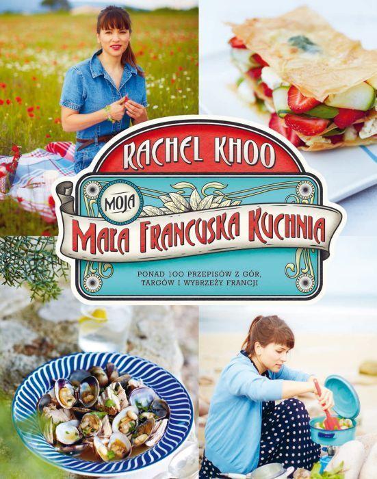 Moja mała francuska kuchnia -   Khoo Rachel , tylko w empik.com: 61,99 zł. Przeczytaj recenzję Moja mała francuska kuchnia. Zamów dostawę do dowolnego salonu i zapłać przy odbiorze!