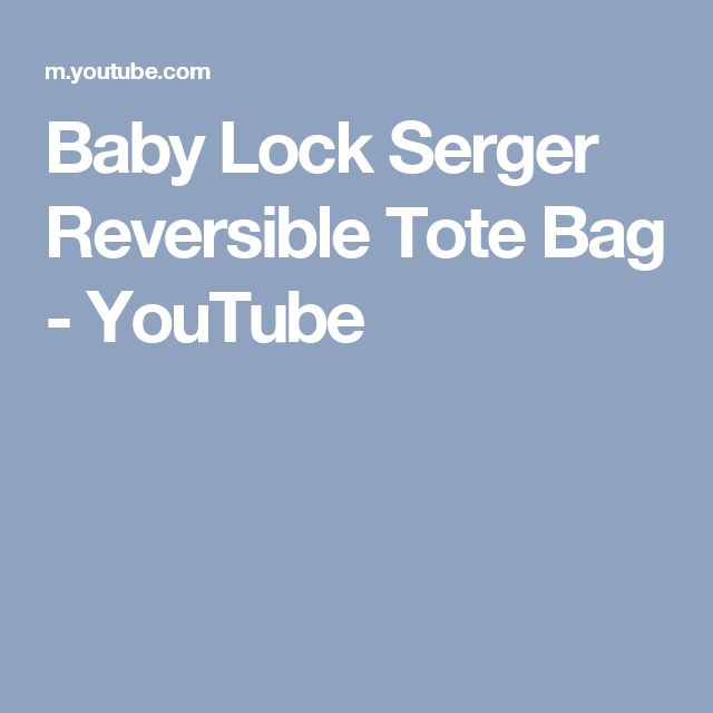 Baby Lock Serger Reversible Tote Bag - YouTube