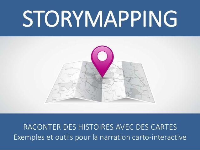 STORYMAPPING : raconter des histoires avec des cartes - Exemples et outils pour la narration carto-interactive #storytelling #cartographie