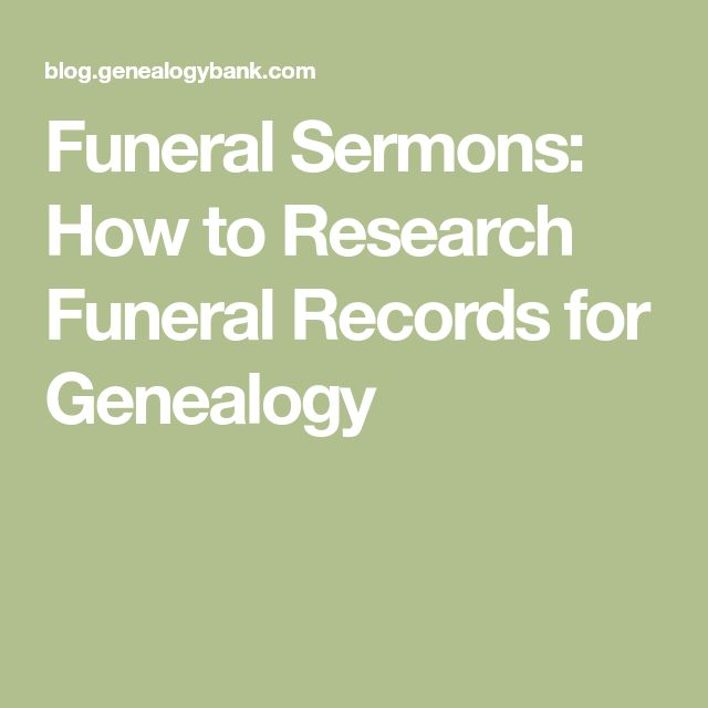 Funeral Sermons: How to Research Funeral Records for Genealogy