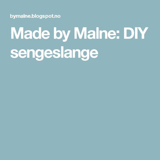 Made by Malne: DIY sengeslange
