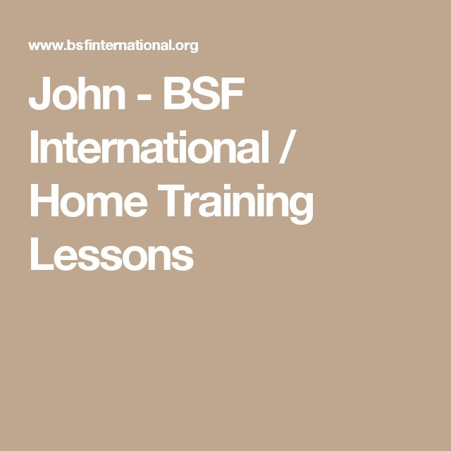 John - BSF International / Home Training Lessons