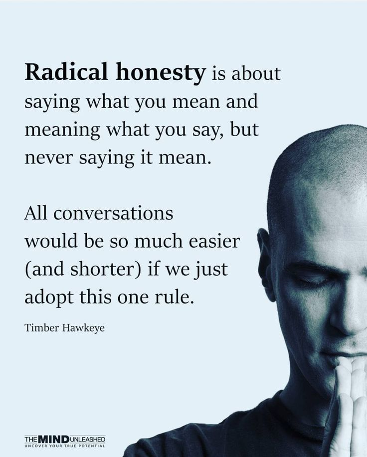 """Sometimes even the truth is """"mean"""" to people that don't want to hear it"""