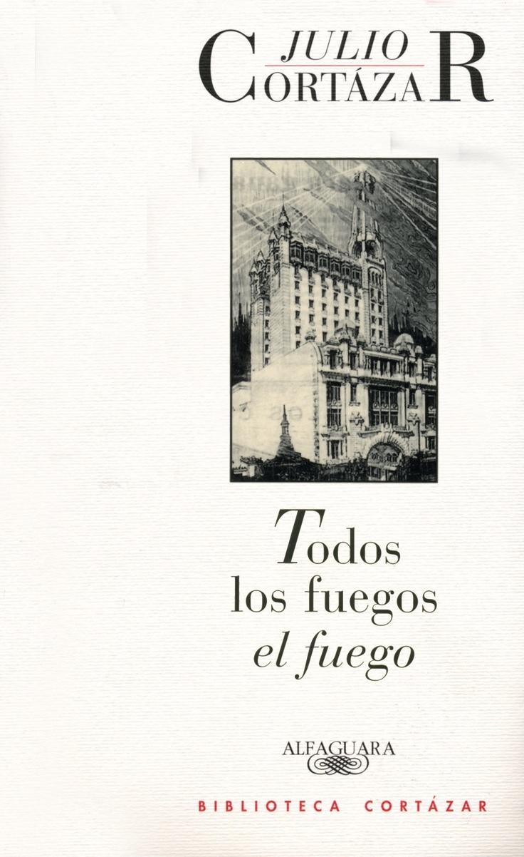 Todos los fuegos el fuego, Julio Cortazar