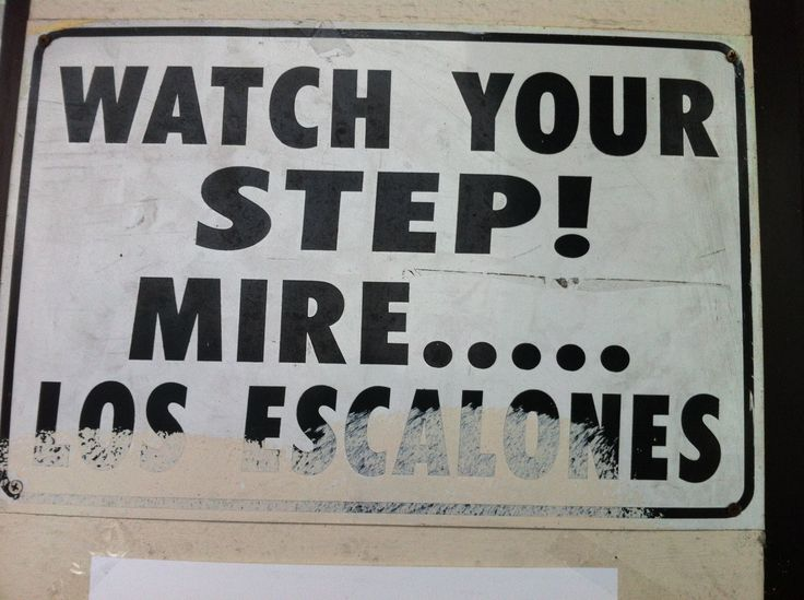 Spanish Translation for Watch Your Step = MIRE LOS ESCALONES #SpanishFail