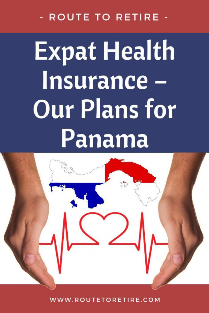 Expat Health Insurance Our Plans For Panama Best Health Insurance Health Insurance Health Insurance Options