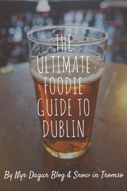 Headed to Dublin? Then check out this guide of fabulous places to eat, written by a local and a tourist!