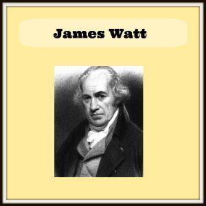 James Watt  http://maaikezijm.com/2014/02/20/industriele-revolutie-stoommachine/