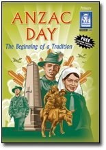 ANZAC Day. The beginning of a tradition. Commemorative contemporary look at topics. Teacher resources sheets.