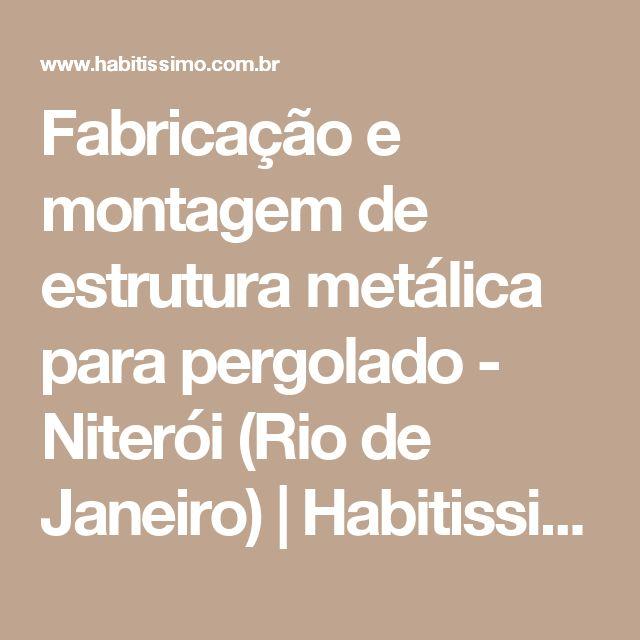 Fabricação e montagem de estrutura metálica para pergolado - Niterói (Rio de Janeiro)   Habitissimo