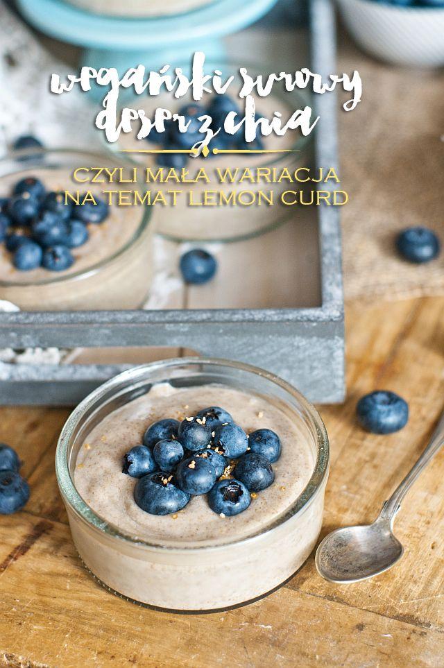 Wegański surowy deser z chia, czyli mała wariacja na temat lemon curd (paleo…