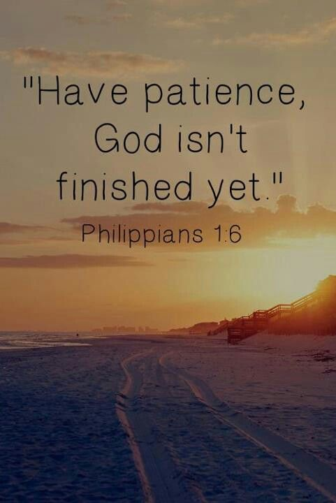 Have Patience, God...
