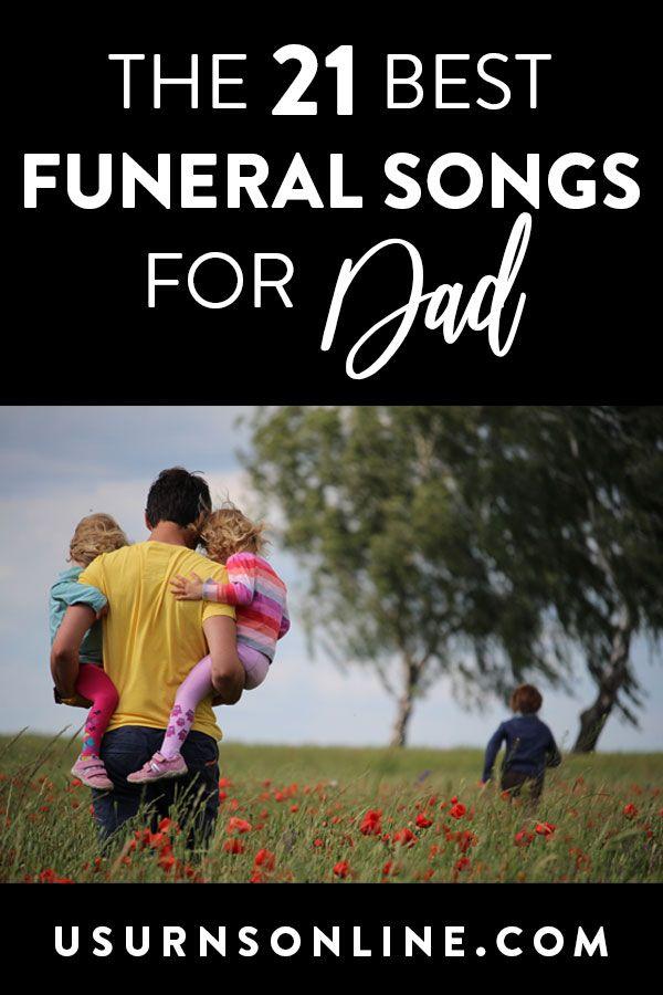 21 Best Funeral Songs For Dad Funeral Songs Funeral Songs For