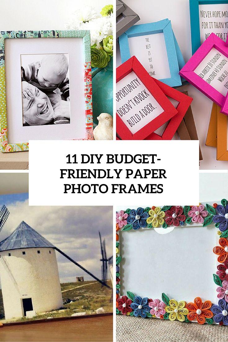 Budget Friendly Diy Home Decorating Ideas Tutorials 2017: Best 25+ Paper Picture Frames Ideas On Pinterest