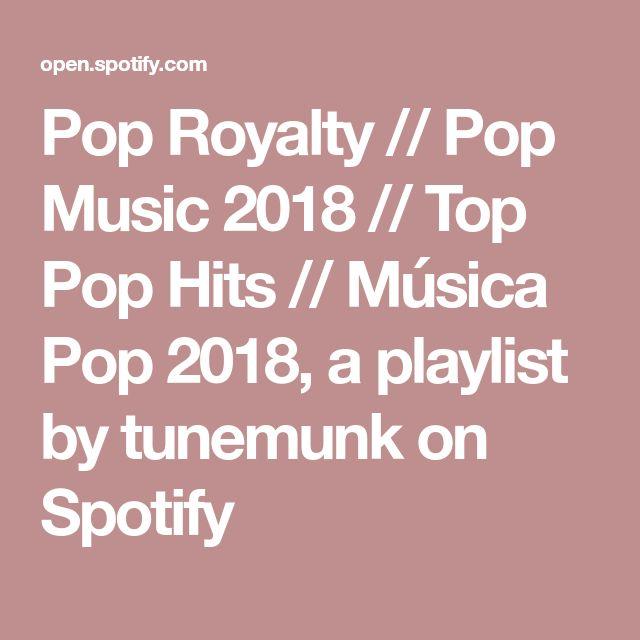 Pop Royalty // Pop Music 2018 // Top Pop Hits // Música Pop 2018, a playlist by tunemunk on Spotify