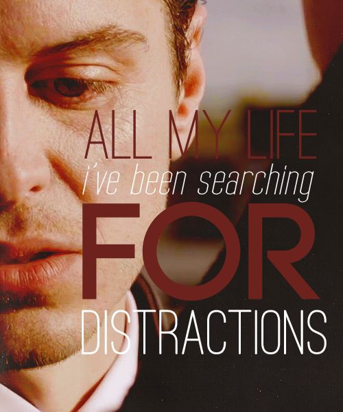 Moriarty. All my life I've been searching for distractions. You were the best distraction.