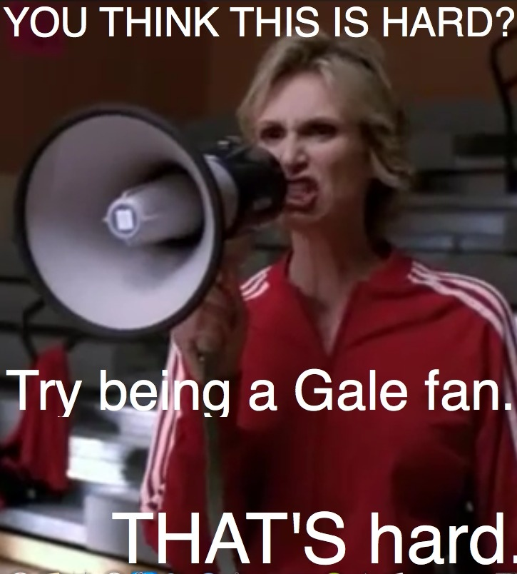 hahaha Sue WOULD like Gale.