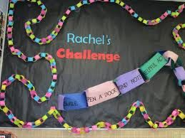 Rachel's challenge chain of kindness.