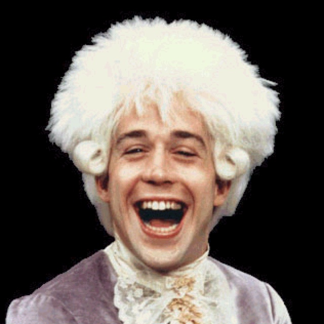 Can't you still hear it in your head?  Tom Hulce in Amadeus: Laugh out loud today!