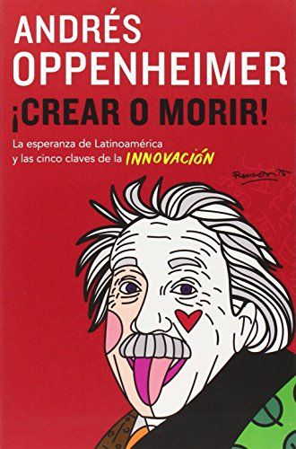 Crear o morir: (Create or Die) (Spanish Edition) by Andre...