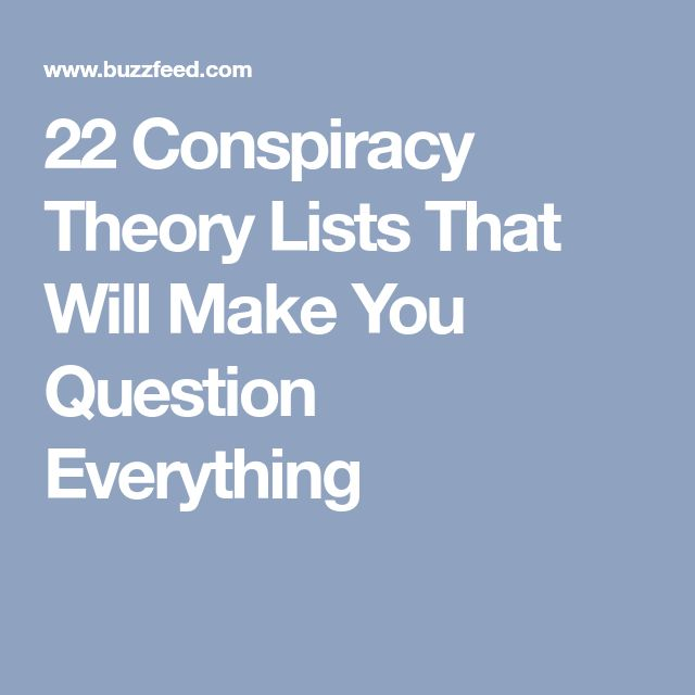 22 Conspiracy Theory Lists That Will Make You Question Everything
