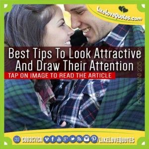 Best Tips To Look Attractive And Draw Their Attention