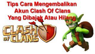 Tutorial Android Indonesia: Tips Cara Mengembalikan Akun Clash Of Clans Yang D...