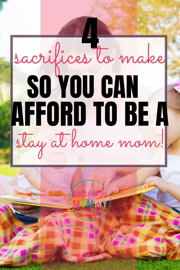 4 Things I Sacrificed To Afford To Be A Stay At Home Mom Frugal