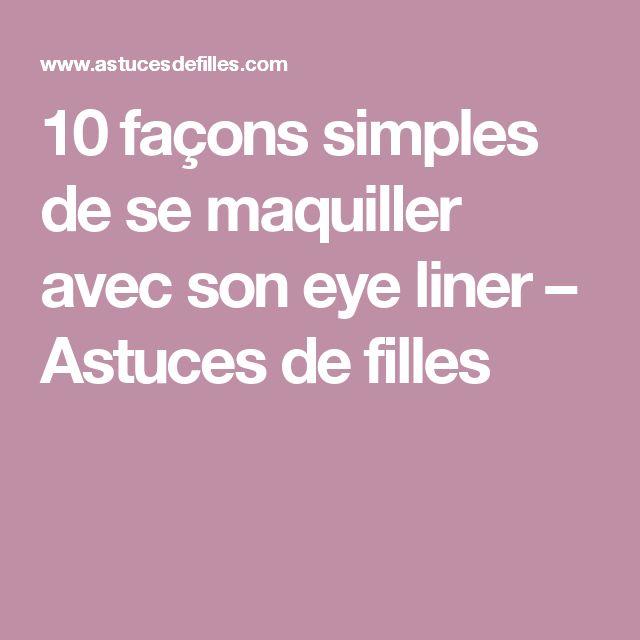 10 façons simples de se maquiller avec son eye liner – Astuces de filles