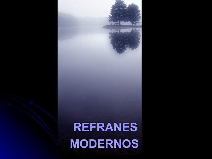 Refranes modernos, frases populares reinventadas.pps by Javier Monsalve via slideshare