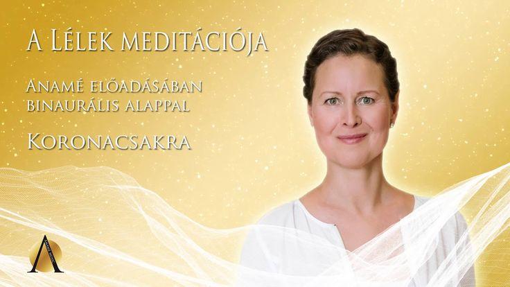 A Lélek meditációja - Koronacsakra - Anamé Program & Music
