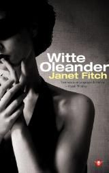 Janet Fitch - Witte oleander