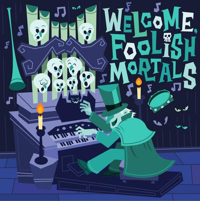 """Welcome Foolish Mortals."" - Haunted Mansion quote from Walt Disney World."