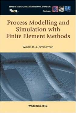 Process Modelling and Simulation with Finite Element Methods (Stability Vibration and Control of Systems Series A) free ebook