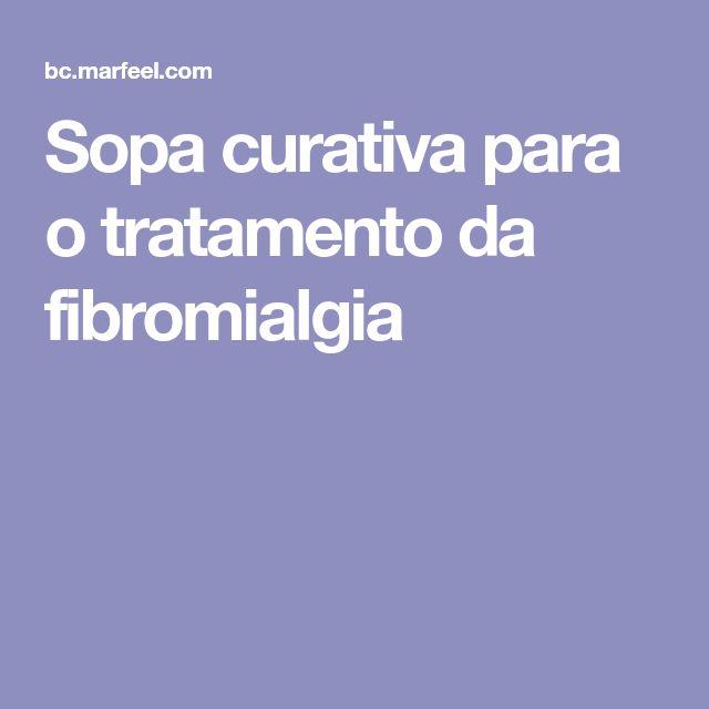 Sopa curativa para o tratamento da fibromialgia